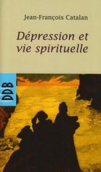 Depression et Vie Spirituelle (N.ed)