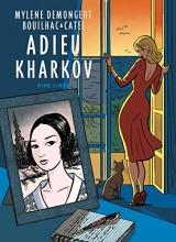 Adieu Kharkov édition spéciale : Tome 1