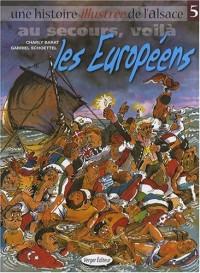 Une histoire illustrée de l'Alsace, Tome 5 : Au secours, voilà les Européens