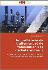 Nouvelle voie de traitement et de valorisation des déchets animaux: L'oxydation hydrothermale appliquée à la destruction des déchets contaminés