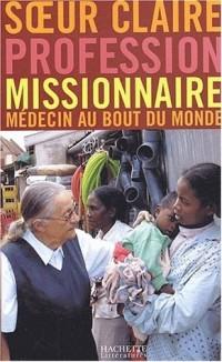 Profession missionaire, médecin au bout du monde