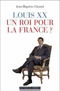 Louis XX, un Roi pour la France ?