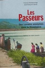 Les passeurs : Des Lorrains anonymes dans la Résistance