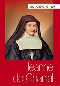 Jeanne de Chantal : Un pensée par jour