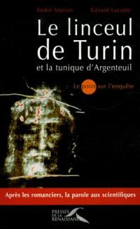 Le linceul de Turin et la tunique d'Argenteuil : Le point sur l'enquête