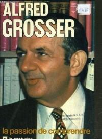 Alfred Grosser: La passion de comprendre