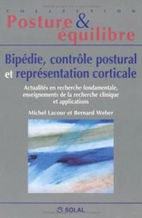 Bipédie, contrôle postural et représentation corticale : Actualités en recherche fondamentale, enseignements de la recherche clinique et applications