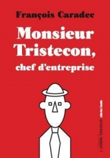 Monsieur Tristecon, chef d'entreprise [Poche]