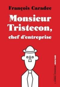 Monsieur Tristecon, Chef d'Entreprise