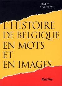 L'histoire de la Belgique en mots et en images