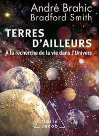 Terres d'ailleurs: A la recherche de la vie dans l'univers