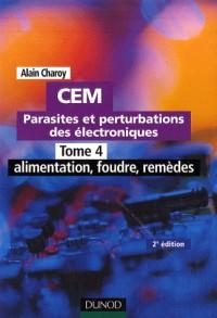 CEM - Parasites et perturbations des électroniques - Tome 4-2ème édition