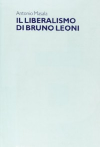 Il liberalismo di Bruno Leoni
