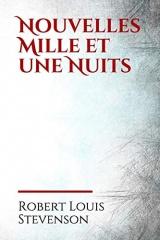 Nouvelles Mille et une Nuits: Les Nouvelles Mille et Une Nuits (titre original : New Arabian Nights) est un recueil de nouvelles écrites par Robert Louis Stevenson publié en 1882.