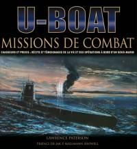 U-Boot : Missions de combat - Chasseurs et proies : récits et témoignages de la vie et des opérations à bord d'un sous-marin