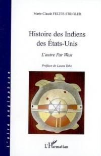 Histoire des Indiens des Etats-Unis : L'autre Far West