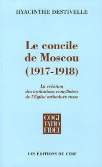 Le Concile de Moscou (1917-1918) : La création des institutions conciliaires de l'Eglise orthodoxe russe