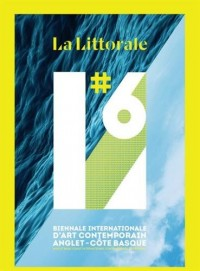 La Littorale#6 : Catalogue de la biennale d'art contemporain de la côte Basque
