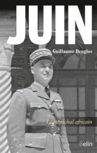 Juin : Le maréchal africain