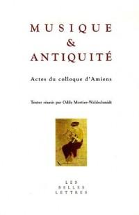 Musique et Antiquité : Actes du colloque d'Amiens, 25-26 octobre 2004