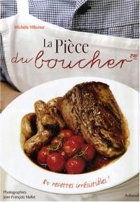 La Pièce du boucher : 80 recettes irrésistibles !