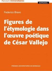 Figures de l'Etymologie Dans l' Uvre Poetique de César Vallejo