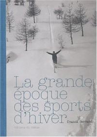La grande époque des sports d'hiver