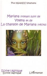 Mariana (Roman) Suivi de Yolena et de la Chanson de Mariana