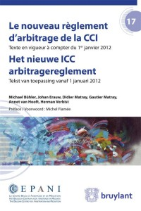 Le nouveau règlement d'arbitrage de la CCI / Het nieuwe ICC arbitragereglement