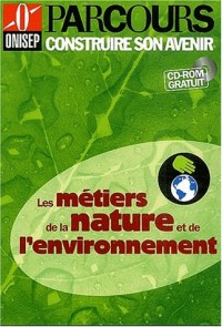 Les métiers de la nature et de l'environnement (CD-ROM inclus)