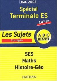 Bac 2003/2004 : Spécial Terminale ES, SES, Maths - Histoire-Géographie