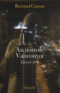 Journal de l'année 2008 : Au nom de Vancouver