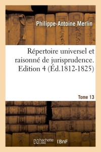 Rep Jurisprudence  ed  4 T 13  ed 1812 1825