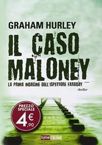Il caso Maloney. La prima indagine dell'ispettore Joe Faraday