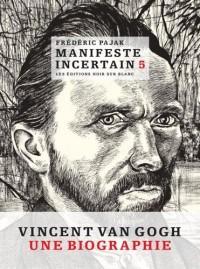 Manifeste incertain : Volume 5, Van Gogh, l'étincellement