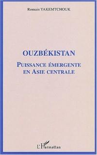 Ouzbékistan : Puissance émergente en Asie centrale