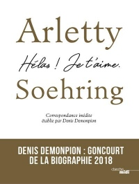 Arletty - Soehring, une Passion Allemande
