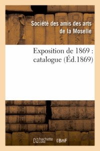 Exposition de 1869 : Catalogue