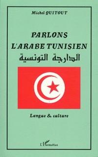 Parlons l'arabe tunisien : langue et culture