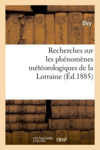 Recherches Meteorologiques Lorraine  ed 1885