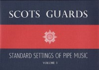 Scots Guards Standard Settings Of Pipe Music Volume 1. Partitions pour Cornemuse