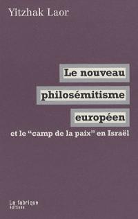 Le nouveau philosémitisme européen