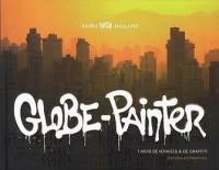 Globe-Painter : 7 mois de voyages & de graffiti