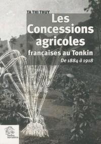 Les Concessions agricoles françaises au Tonkin de 1884 à 1918