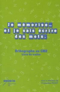 Je mémorise et je sais écrire des mots CM2 : Livre du professeur et cahier de l'élève