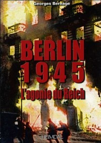Berlin, l'agonie du Reich