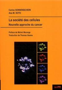La société des cellules : Nouvelle approche du cancer