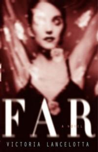 Far: A Novel