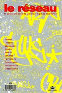 Le réseau : Guide-annuaire de la culture hip hop en France