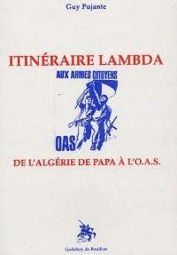 Itinéraire lamdba : De l'Algérie de papa à l'OAS